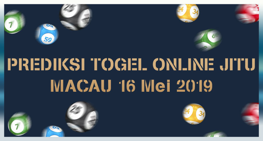 Prediksi Togel Online Jitu Macau 16 Mei 2019