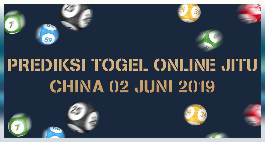 Prediksi Togel Online Jitu China 02 Juni 2019