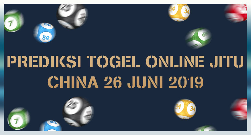 Prediksi Togel Online Jitu China 26 Juni 2019