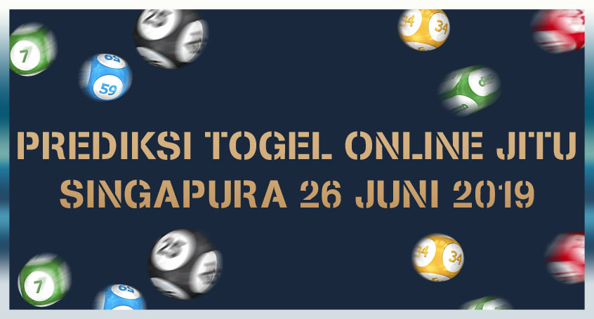 Prediksi Togel Online Jitu Singapura 26 Juni 2019