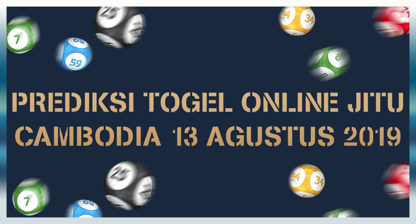 Prediksi Togel Online Jitu Cambodia 13 Agustus 2019